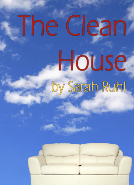 Poster of Sarah Ruhl's The Clean House