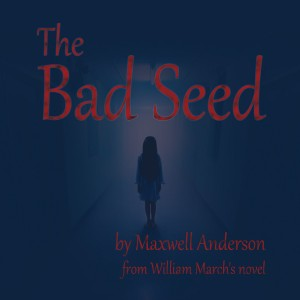 Redlands Footlighters will hold auditions for The Bad Seed, by Maxwell Anderson, January 19 & 20, 2015.