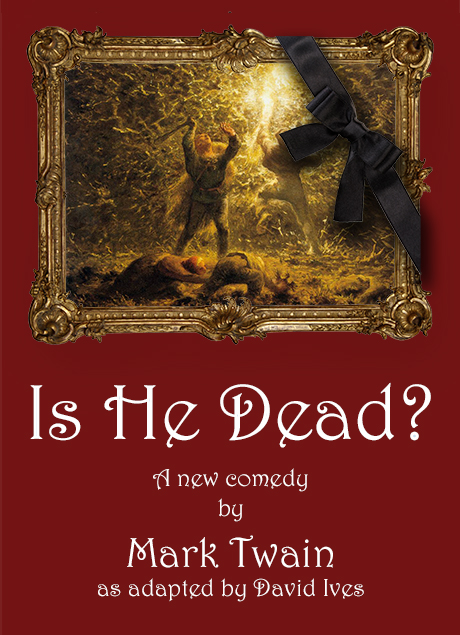 Redlands Footlighters will present Is He Dead?, by Mark Twain as adapted by David Ives, March 6-23, 2014.