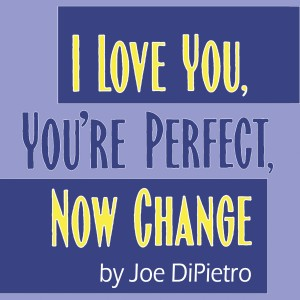 Auditions for the musical I Love You, You're Perfect, Now Change are scheduled for November 10 and 11, 2014.