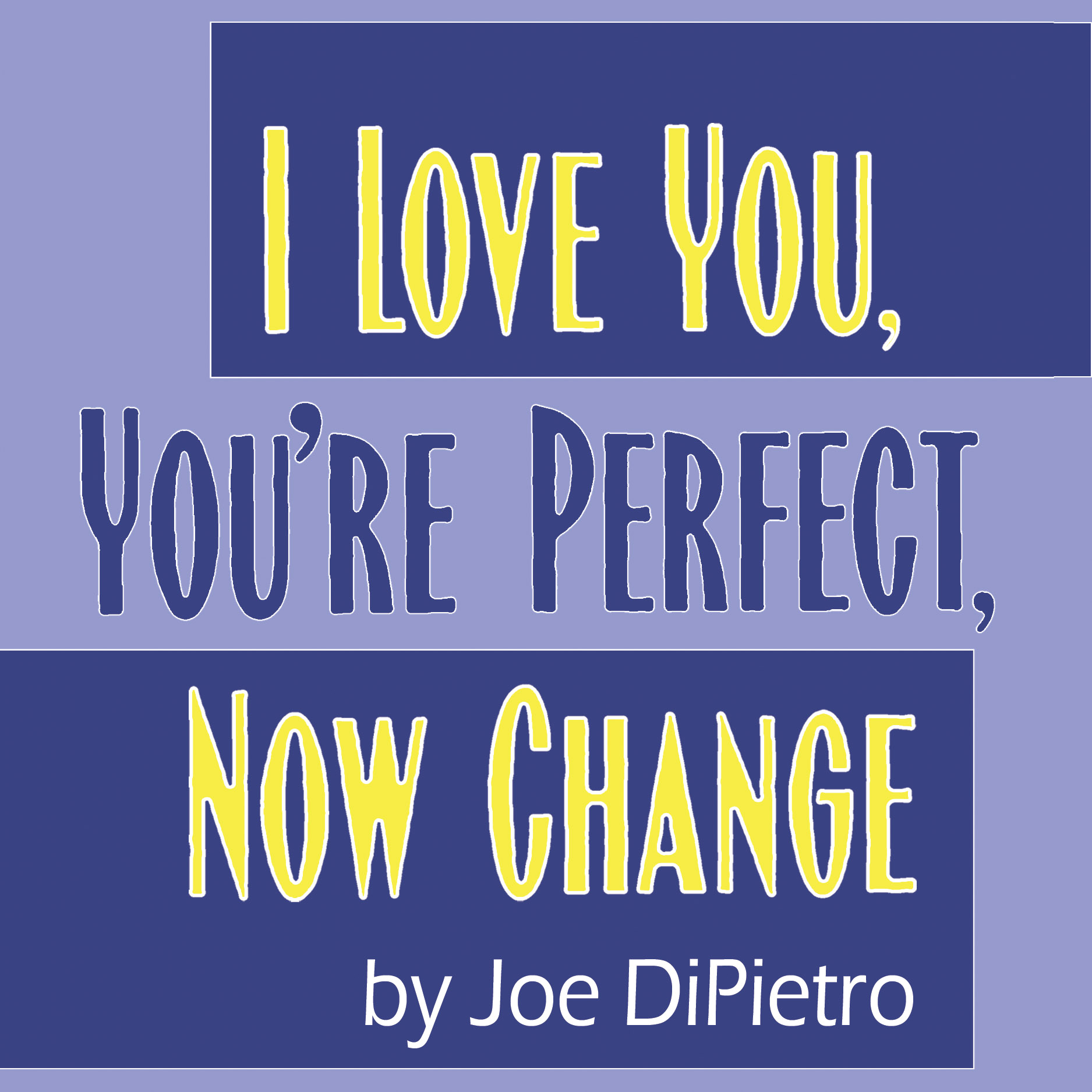 audition information i love you you re perfect now change by joe dipietro on november 10 and. Black Bedroom Furniture Sets. Home Design Ideas