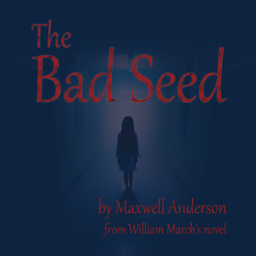 Redlands Footlighters will present The Bad Seed, by Maxwell Anderson, in March 2015.