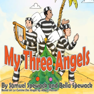 Artwork for My Three Angels by by Samuel Spewack and Bella Spewack, based on La Cuisine Des Anges by Albert Husson