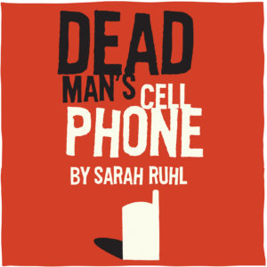 Artwork for Dead Man's Cell Phone by Sarah Ruhl