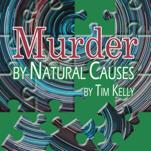 Artwork for Murder by Natural Causes by Tim Kelly